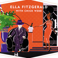Swingsation: Ella Fitzgerald With Chick Webb — Ella Fitzgerald, Chick Webb and His Orchestra
