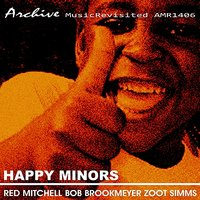 Happy Minors — Bob Brookmeyer, Red Mitchell, Zoot Simms