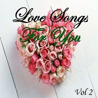 Love Songs For You Vol 2 — сборник