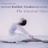 Modern Ballet Studio Melodies, the Classical Class — Christopher N Hobson