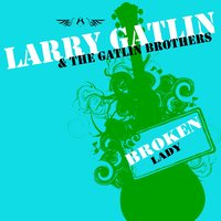 Larry Gatlin Love Is Just A Game - Everytime A Plane Flies Over Our House