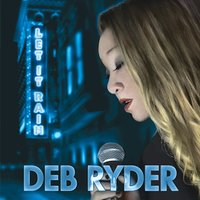 Let It Rain — Deb Ryder