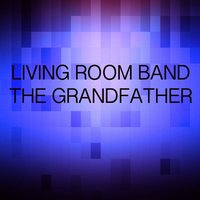 The Grandfather — Living Room Band