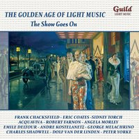 The Golden Age of Light Music: The Show Goes On — Harry Rabinowitz, Wally Stott, London Promenade Orchestra, Frank Chacksfield, André Kostelanetz, Ирвинг Берлин, Фриц Крейслер