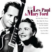 The Very Best Of Les Paul And Mary Ford — Les Paul, Mary Ford