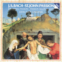 Bach, J.S.: St. John Passion — The Monteverdi Choir, English Baroque Soloists, John Eliot Gardiner