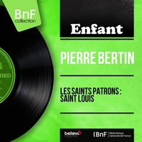 Les saints patrons : Saint Louis — Pierre Bertin, Alys Lautermann
