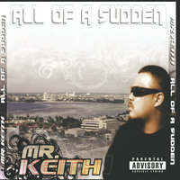All of a Sudden — Mr. Keith