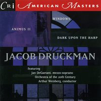 Music of Jacob Druckman — Jan DeGaetani, Jacob Druckman