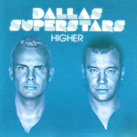 Higher — Dallas Superstars
