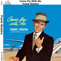 Come Fly With Me — Frank Sinatra, Billy May And His Orchestra