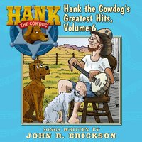 Hank the Cowdog's Greatest Hits, Vol. 6 — John R. Erickson