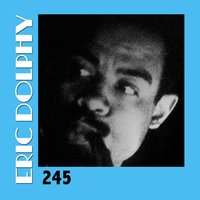245 — Eric Dolphy