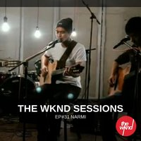 The Wknd Sessions Ep. 31: Narmi — Narmi