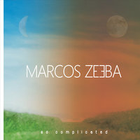 So Complicated — Marcos Zeeba