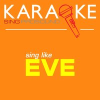 Karaoke in the Style of Eve — Karaoke