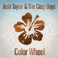Color Wheel — Josh Taylor & the Cozy Boys