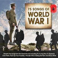 Songs of World War I (75 Songs) — John McCormack