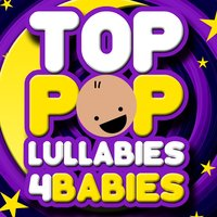 Top Pop Lullabies for Babies — Baby Lullaby Ensemble