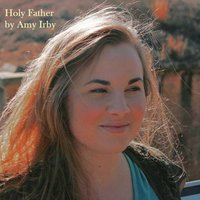 Holy Father — Amy Irby