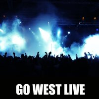 Go West Live — Go West
