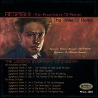 Respighi: The Fountains of Rome & The Pines of Rome — Отторино Респиги, London Symphony Orchestra (LSO), Sir Malcolm Sargent