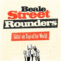 Sittin' on Top of the World — Beale Street Rounders