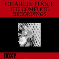 Charlie Poole, the Complete Recordings — сборник