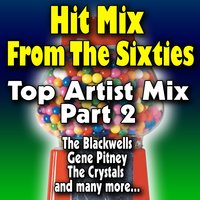 Hit Mix from the Sixties — The Blackwells, Gene Pitney, The Crystals