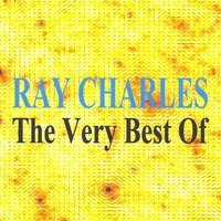 The Very Best Of — Ray Charles