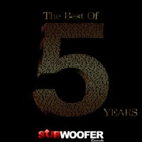 The Best of 5 Years Subwoofer Records — сборник