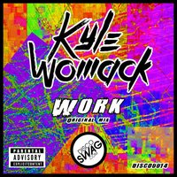 Work — Kyle Womack