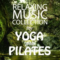 Relaxing Music Collection for Yoga and Pilates — сборник