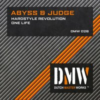 Hardstyle Revolution / One Life — Abyss & Judge