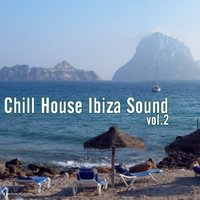 Chill House Ibiza Sound, Vol. 2 — сборник