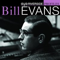 Riverside Profiles: Bill Evans — Bill Evans