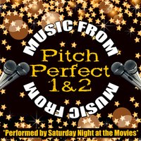 Music from Pitch Perfect 1 & 2 — Saturday Night at the Movies