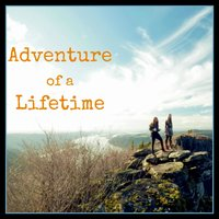 Adventures of a Lifetime — Facing West