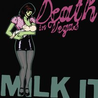 Milk It — Death In Vegas