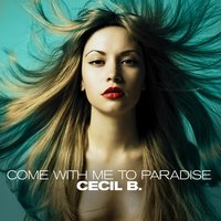 Come with Me to Paradise — B., Cecil, B., Cecil