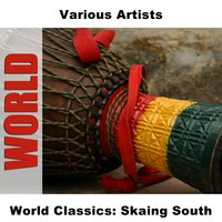 World Classics: Skaing South — сборник