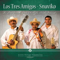 The Three Friends from Where the Clouds Descend — Los Tres Amigos-Snuviko