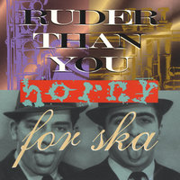 Horny for Ska — Ruder Than You