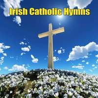 Irish Catholic Hymns — сборник