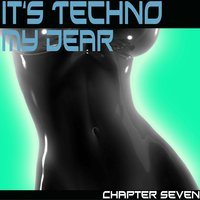 It's Techno My Dear 7 — сборник