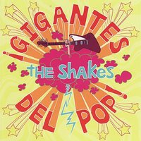 Gigantes Del Pop — The Shakes