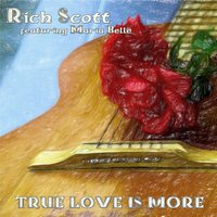 True Love Is More (feat. Maria Belle) — rich scott
