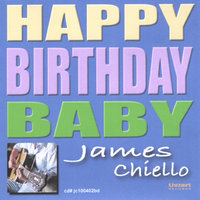 Happy Birthday Baby — James Chiello