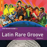 Rough Guide to Latin Rare Groove, Vol. 2 — сборник