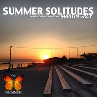 Summer Solitudes (Compiled by Martin Grey) — Martin Grey